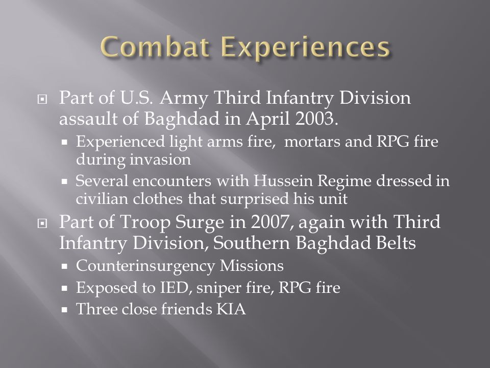 Combat Experiences Part of U.S. Army Third Infantry Division assault of Baghdad in April 2003.