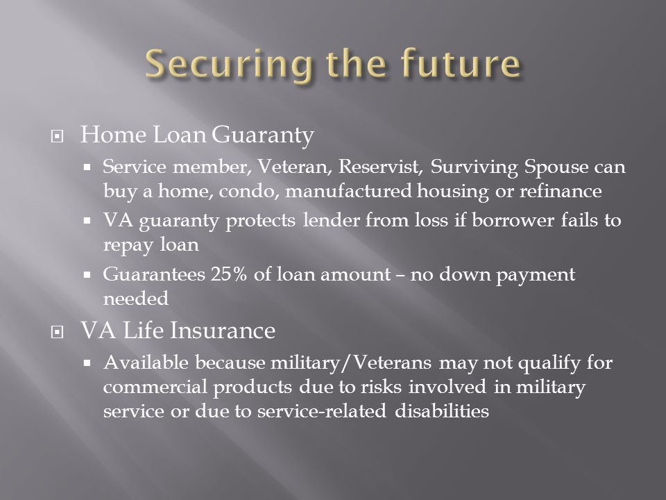 Securing the future Home Loan Guaranty VA Life Insurance