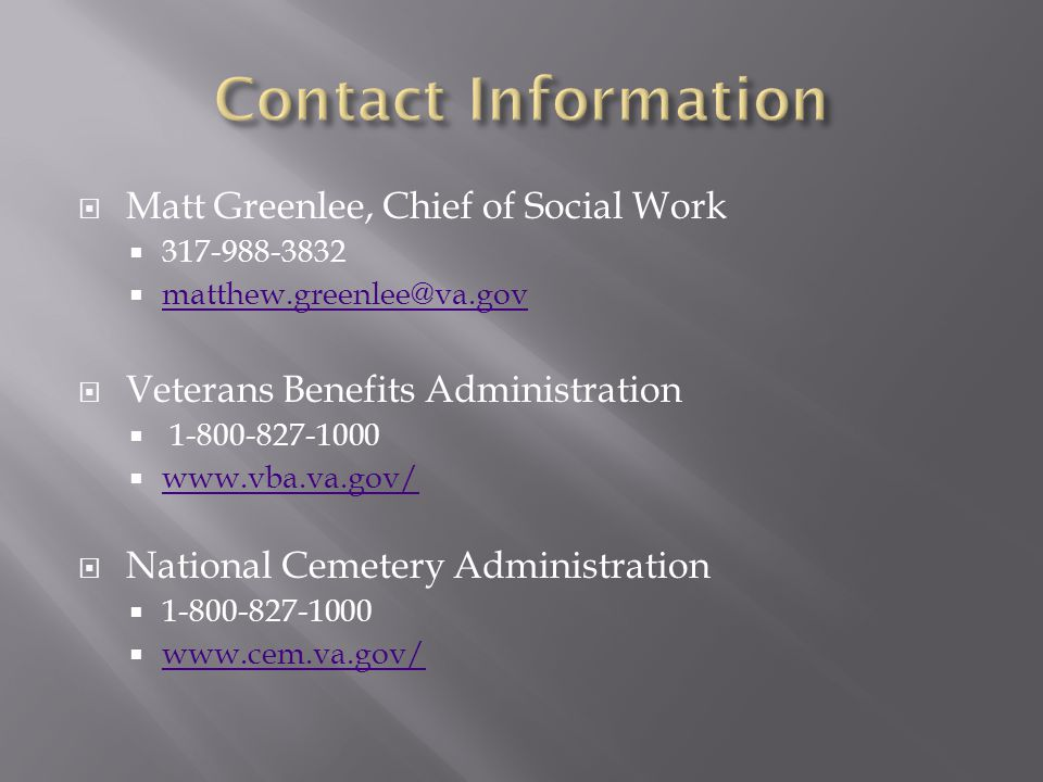 Contact Information Matt Greenlee, Chief of Social Work. 317-988-3832. matthew.greenlee@va.gov. Veterans Benefits Administration.