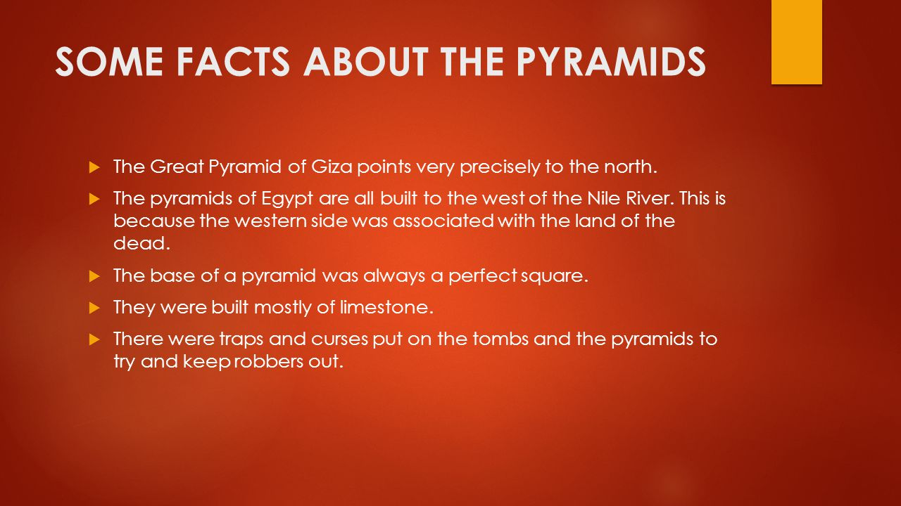 SOME FACTS ABOUT THE PYRAMIDS
