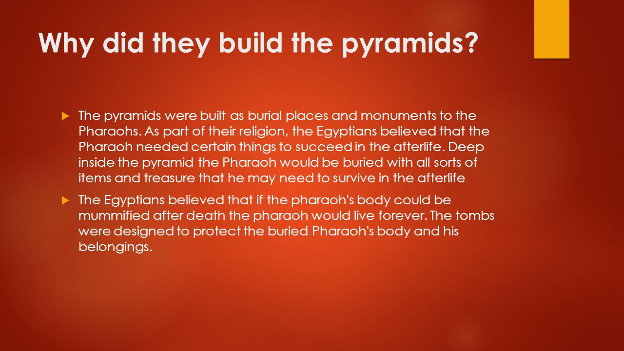 Why did they build the pyramids