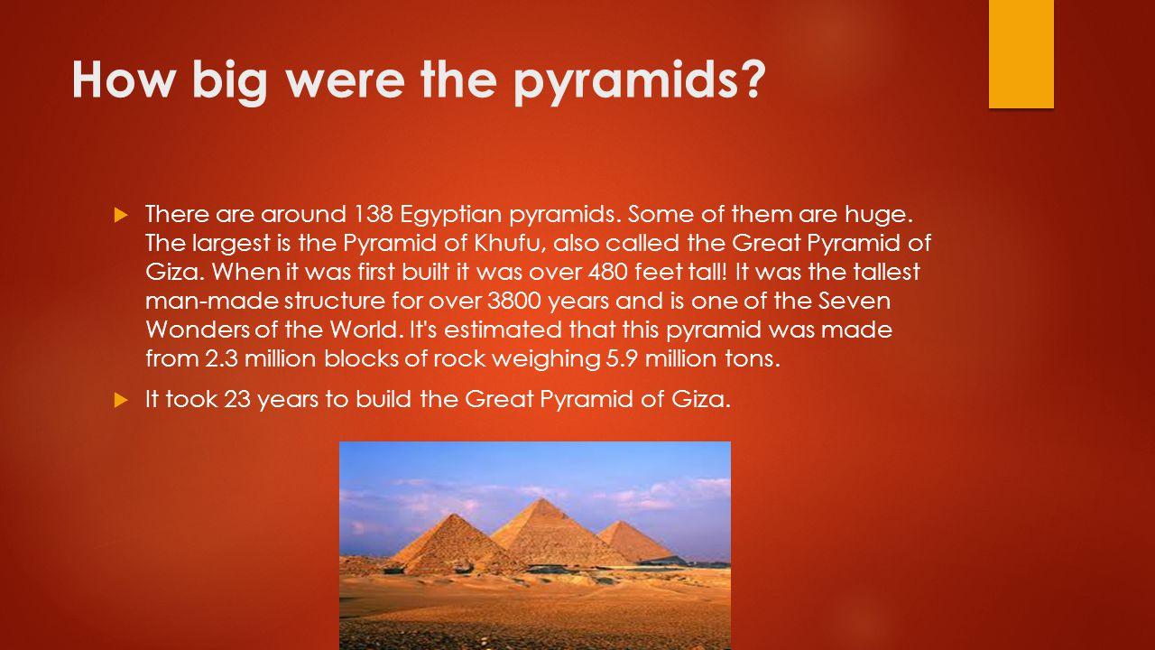 How big were the pyramids