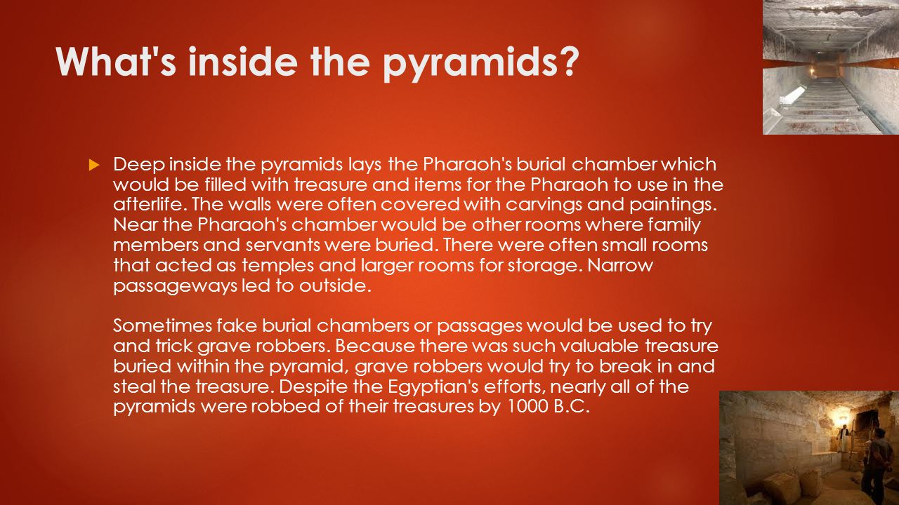 What s inside the pyramids