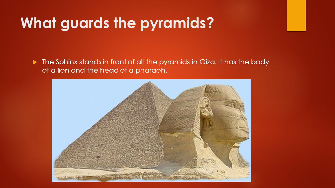 What guards the pyramids
