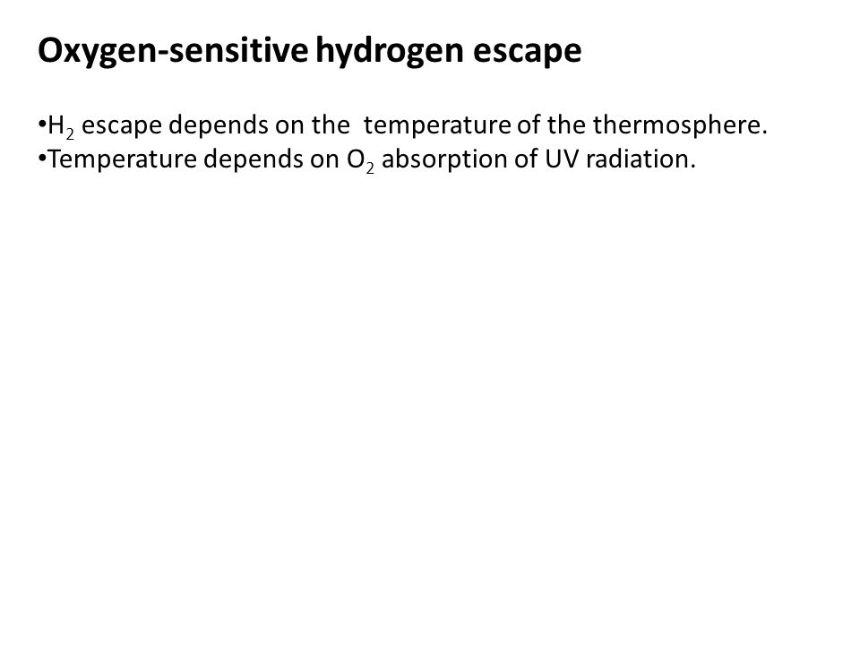 Oxygen-sensitive hydrogen escape