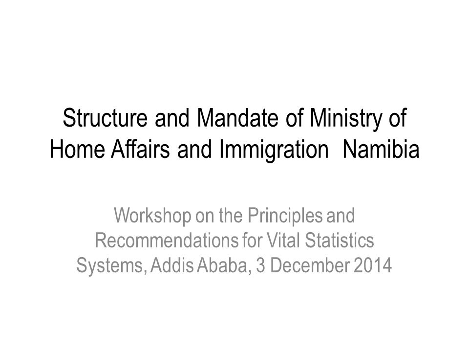Structure and Mandate of Ministry of Home Affairs and Immigration Namibia