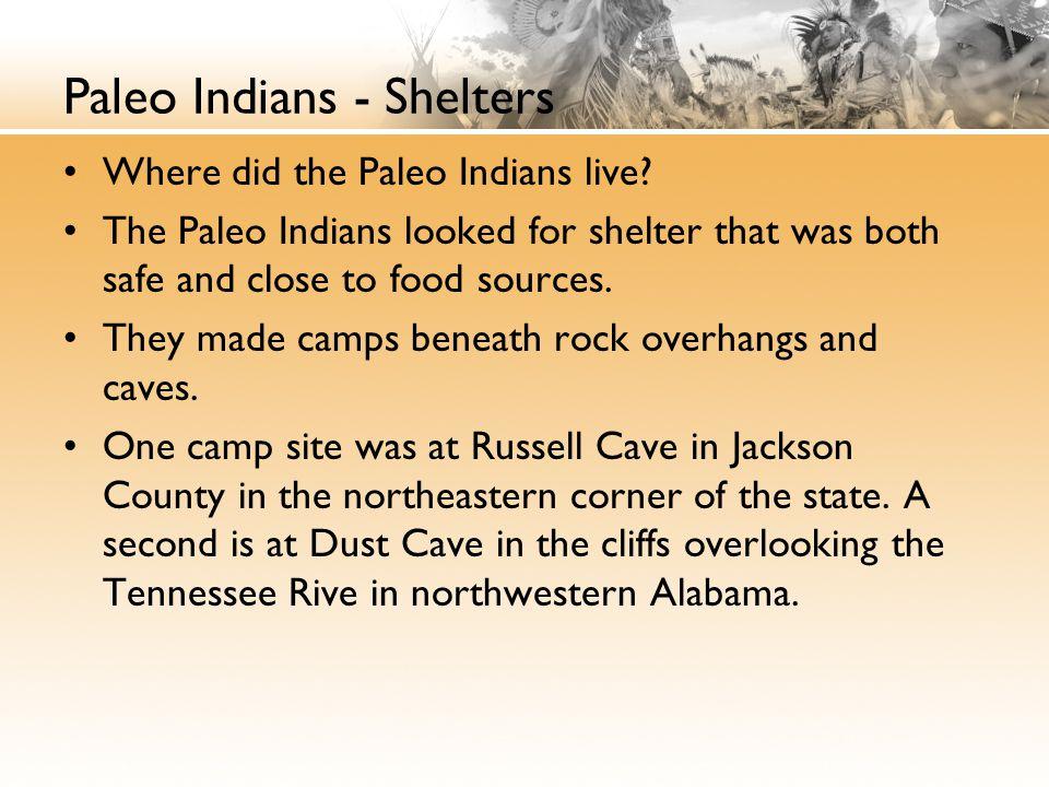 Paleo Indians - Shelters
