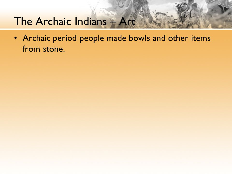 The Archaic Indians – Art