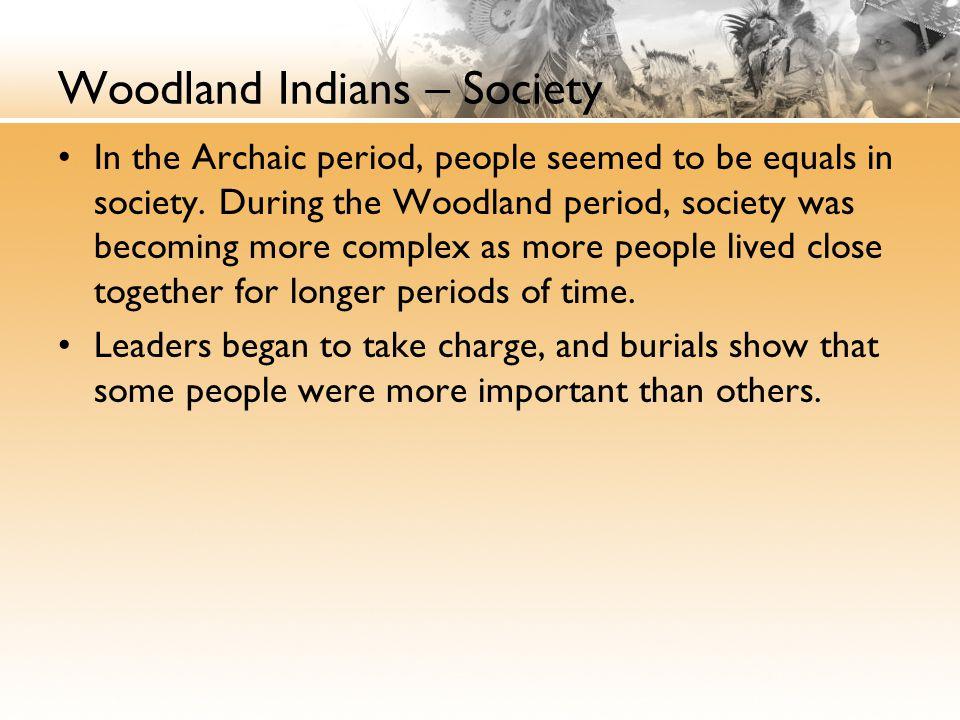 Woodland Indians – Society
