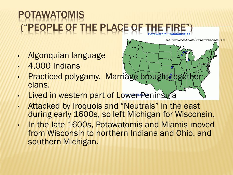 Potawatomis ( People of the Place of the Fire )