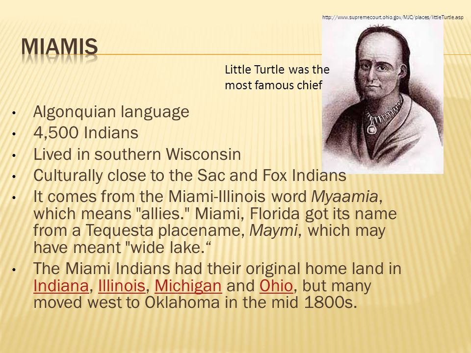 Miamis Algonquian language 4,500 Indians Lived in southern Wisconsin