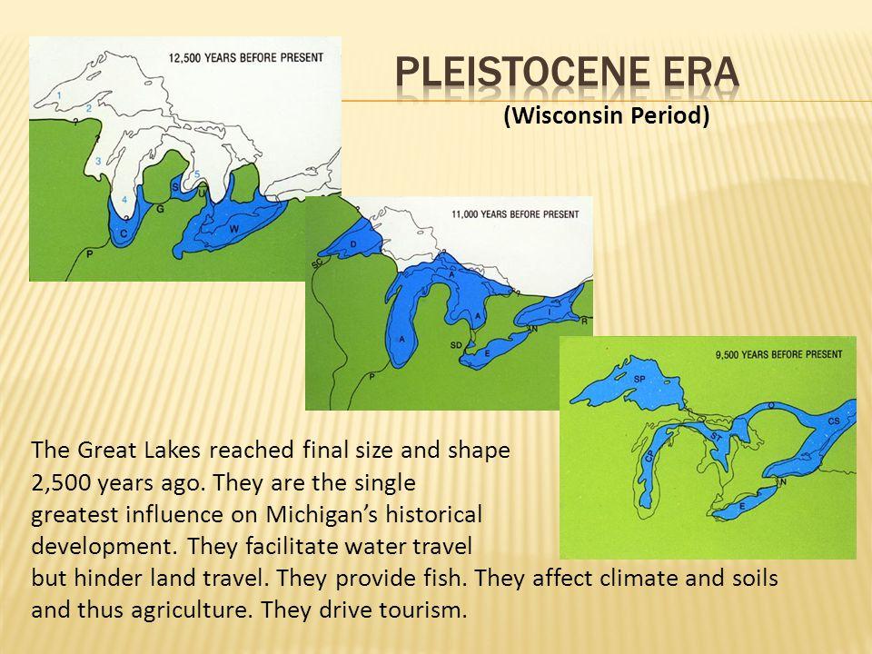 Pleistocene Era (Wisconsin Period)