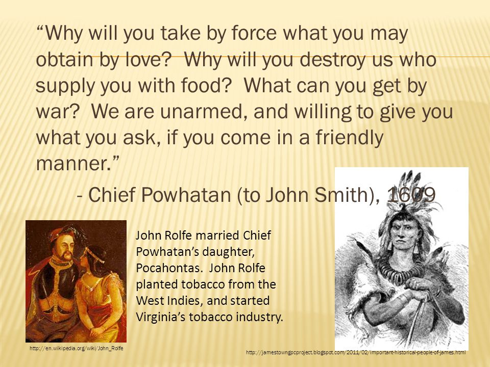 Why will you take by force what you may obtain by love