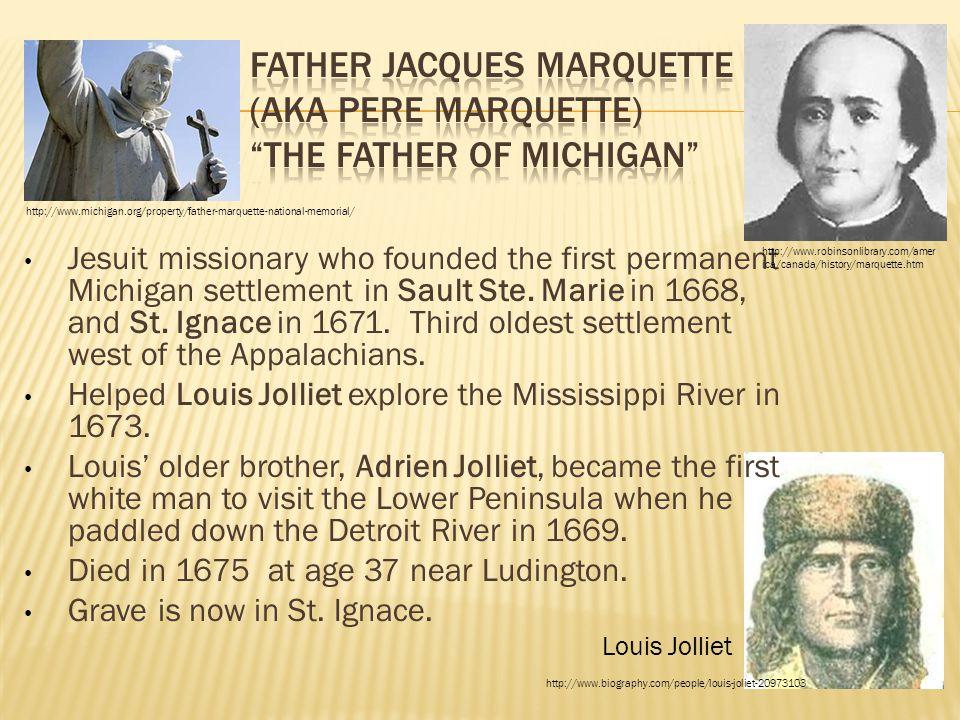 Father Jacques Marquette (aka Pere Marquette) The Father of Michigan
