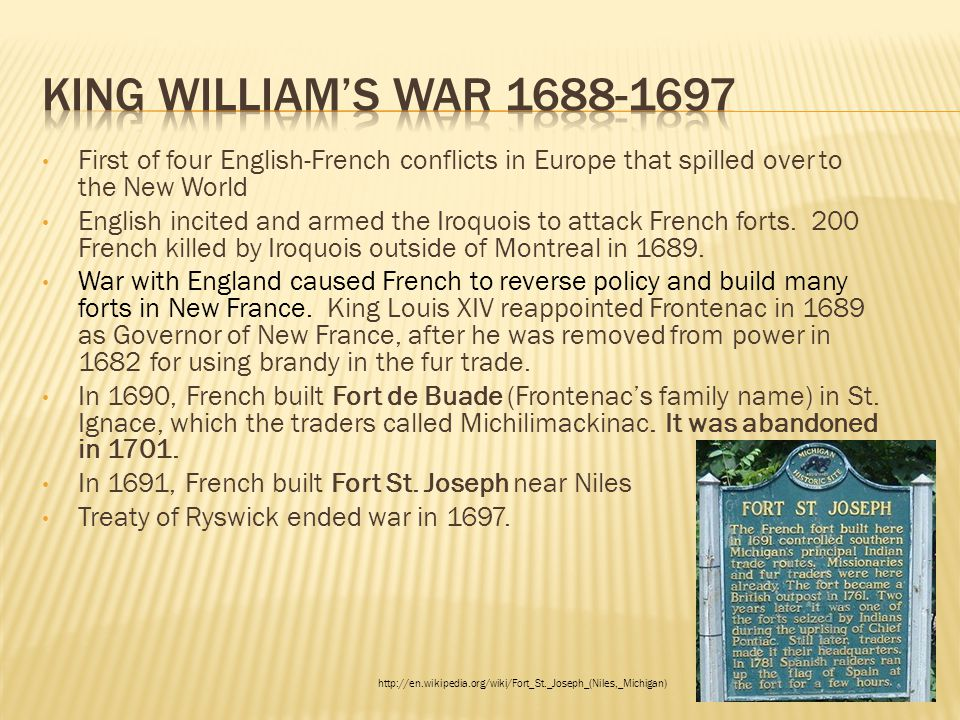 King William's War 1688-1697 First of four English-French conflicts in Europe that spilled over to the New World.