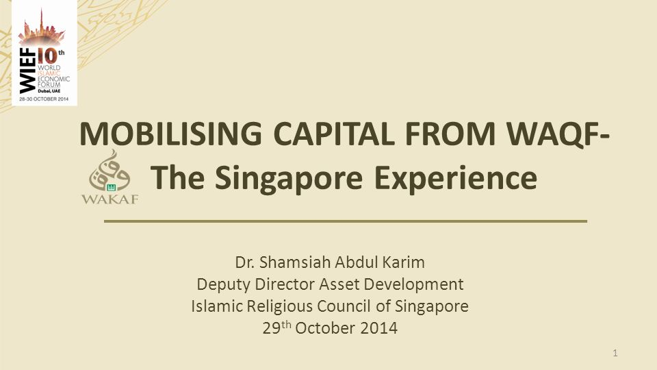 MOBILISING CAPITAL FROM WAQF-The Singapore Experience