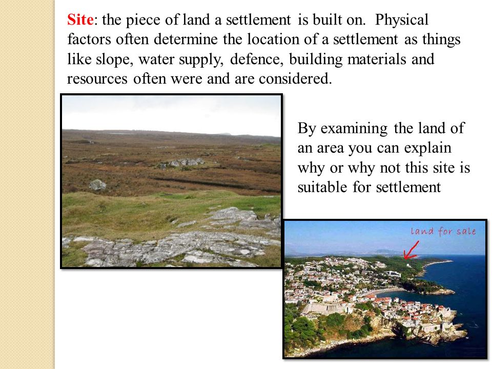 Site: the piece of land a settlement is built on