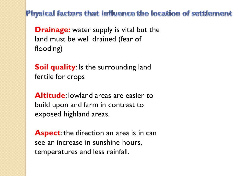 Physical factors that influence the location of settlement