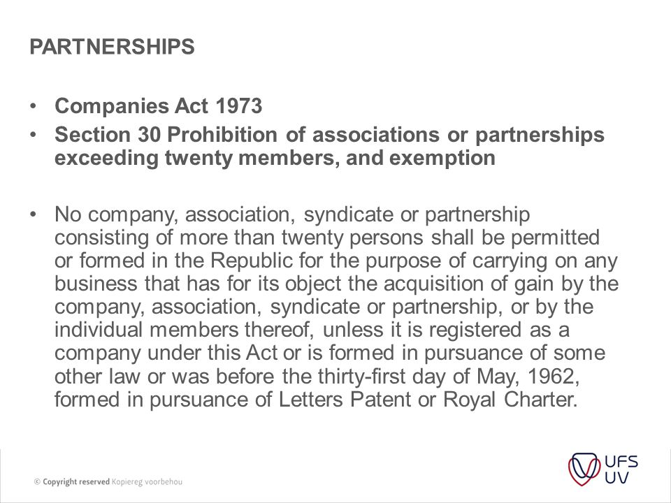 PARTNERSHIPS Companies Act 1973. Section 30 Prohibition of associations or partnerships exceeding twenty members, and exemption.