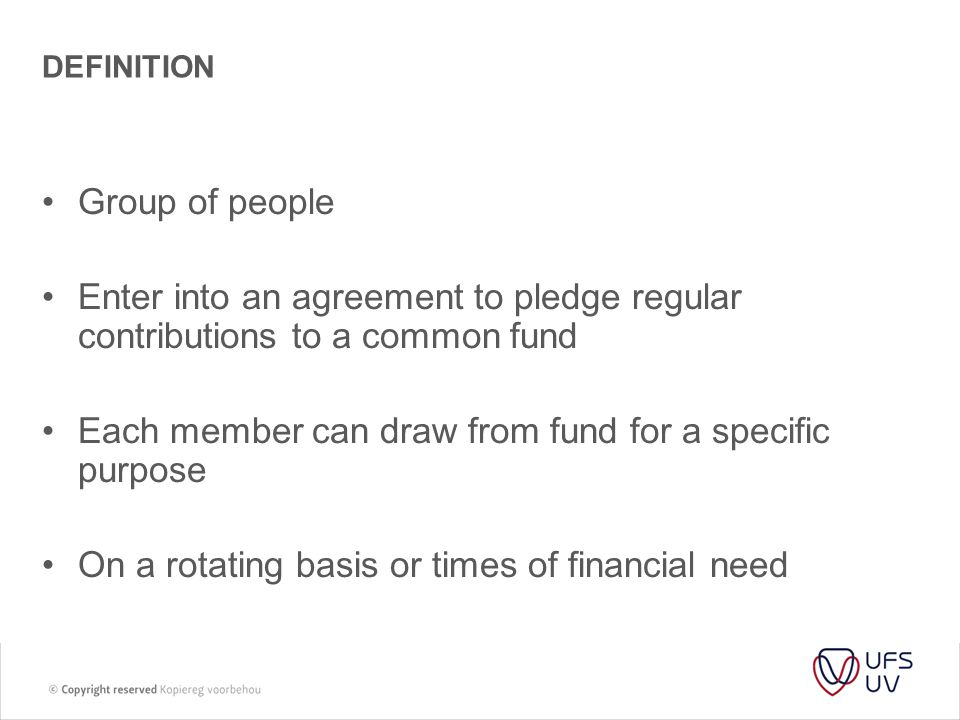 Each member can draw from fund for a specific purpose