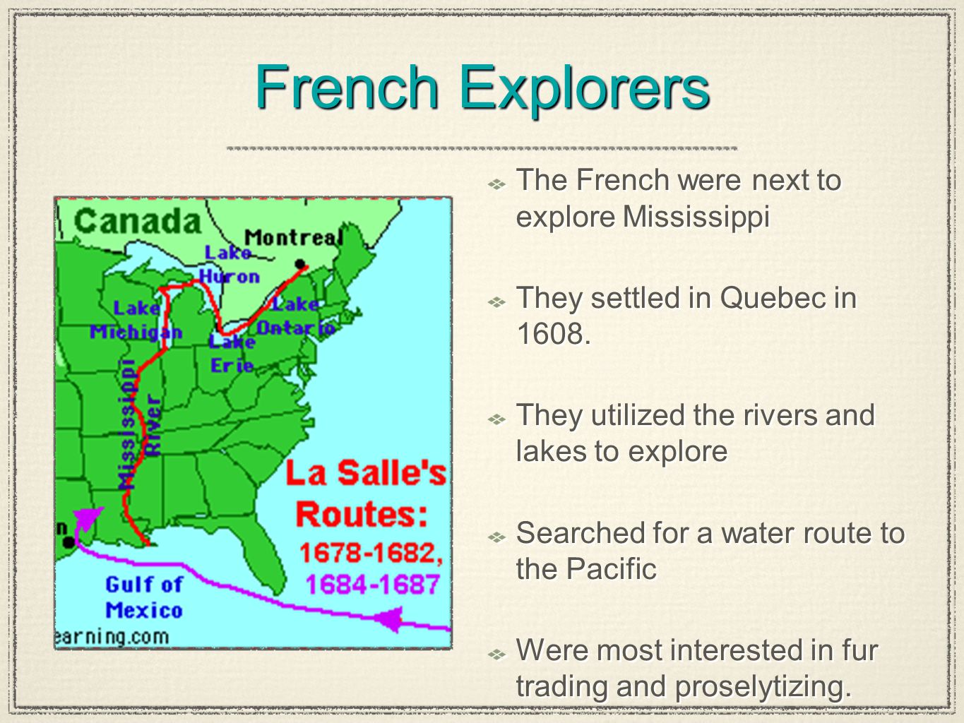 French Explorers The French were next to explore Mississippi