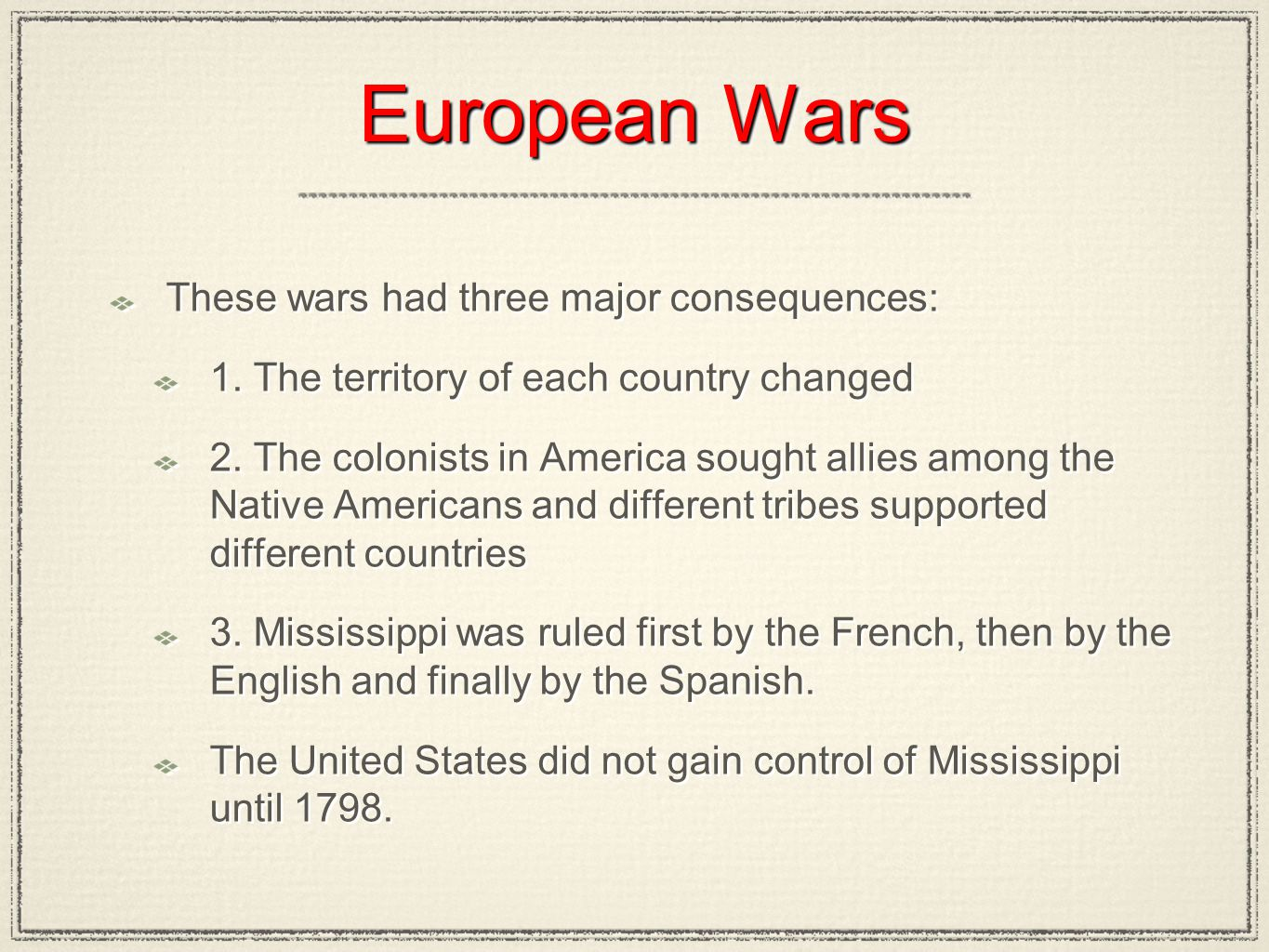 European Wars These wars had three major consequences: