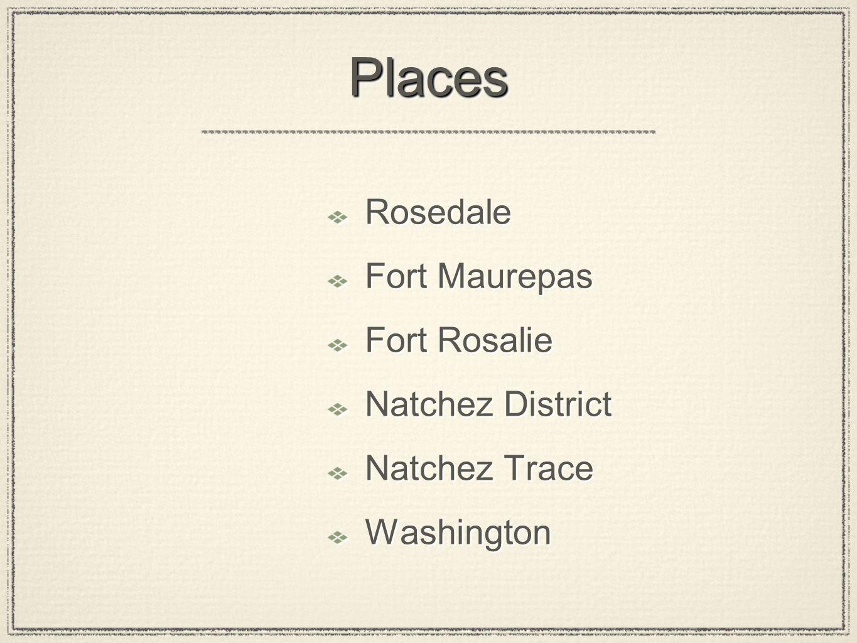 Places Rosedale Fort Maurepas Fort Rosalie Natchez District