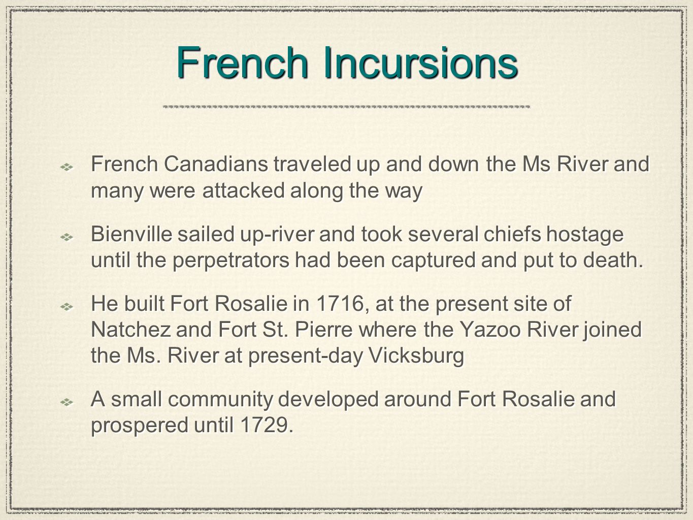 French Incursions French Canadians traveled up and down the Ms River and many were attacked along the way.