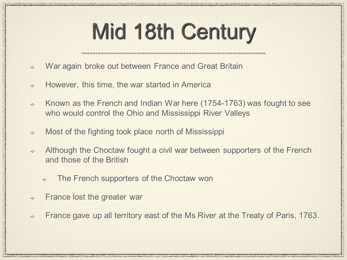Mid 18th Century War again broke out between France and Great Britain
