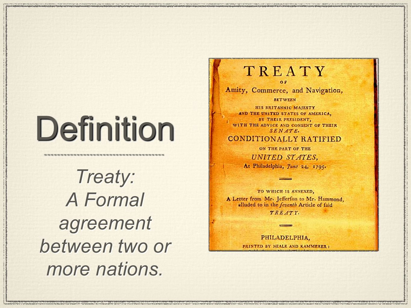 A Formal agreement between two or more nations.
