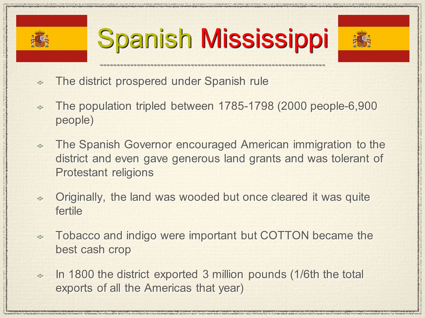 Spanish Mississippi The district prospered under Spanish rule
