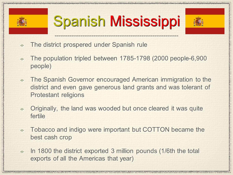 Spanish Mississippi The district prospered under Spanish rule