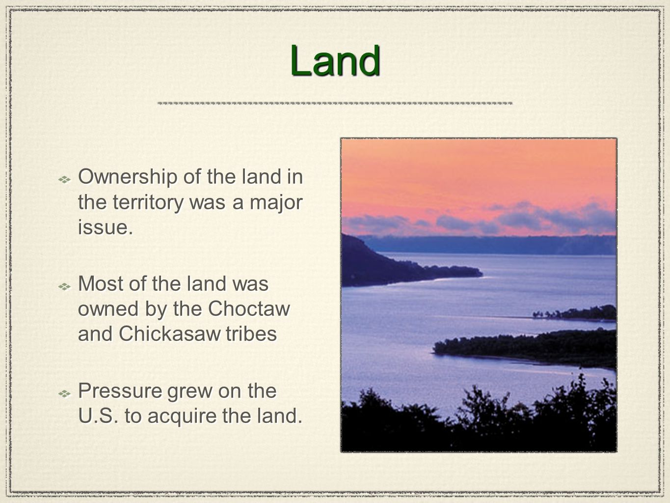Land Ownership of the land in the territory was a major issue.