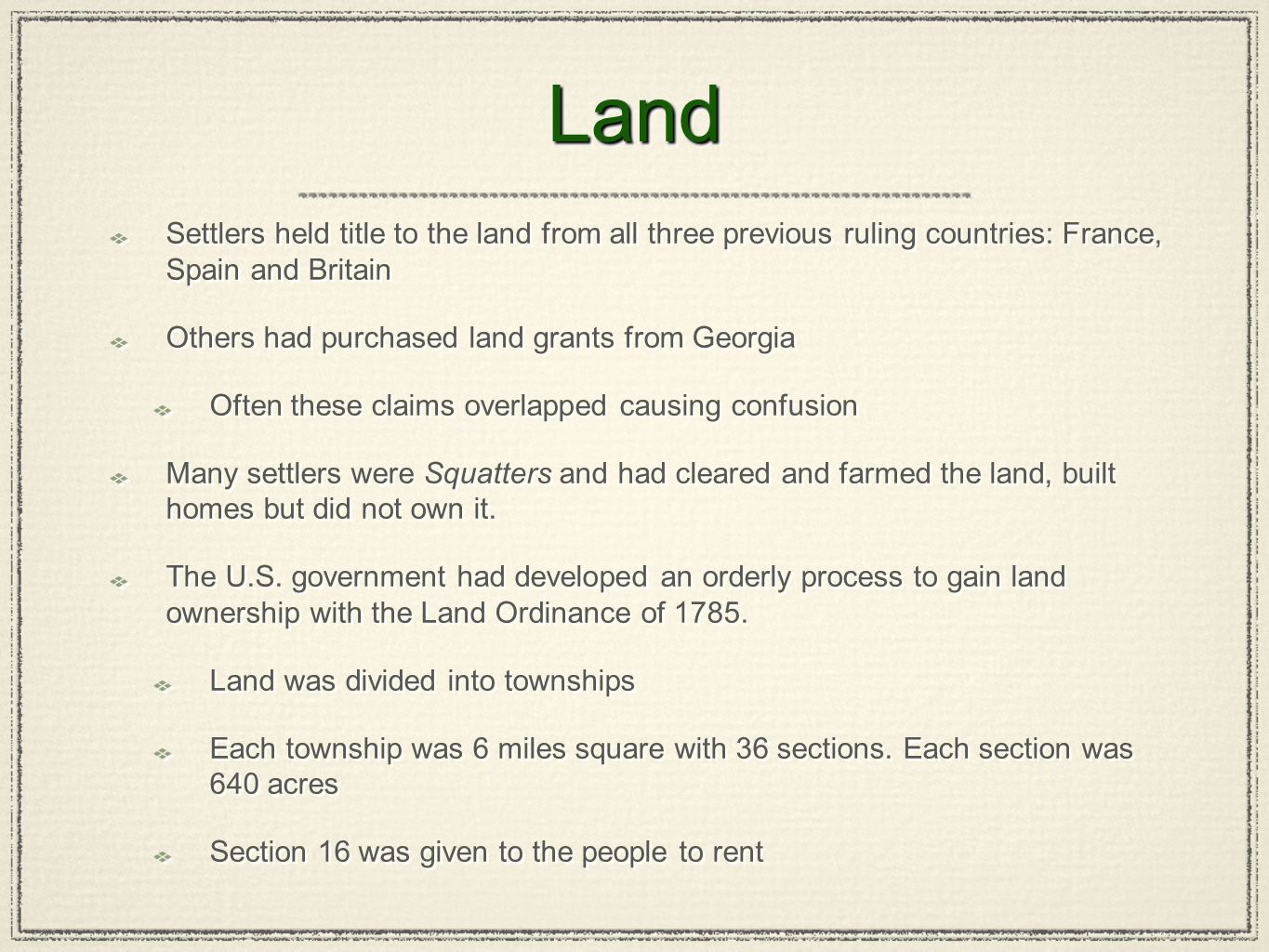 Land Settlers held title to the land from all three previous ruling countries: France, Spain and Britain.