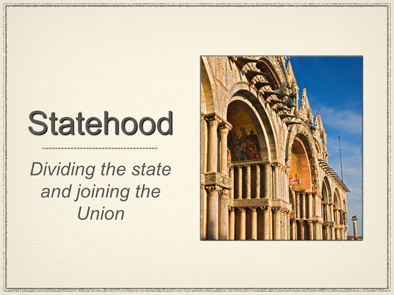 Dividing the state and joining the Union