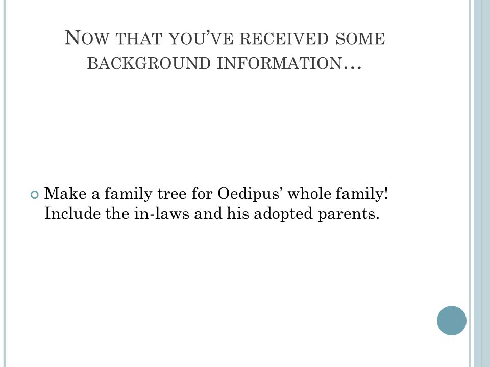Now that you've received some background information…