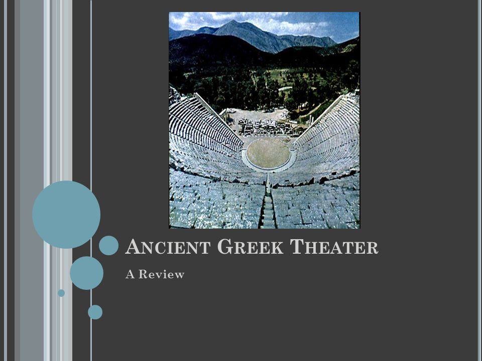 Ancient Greek Theater A Review