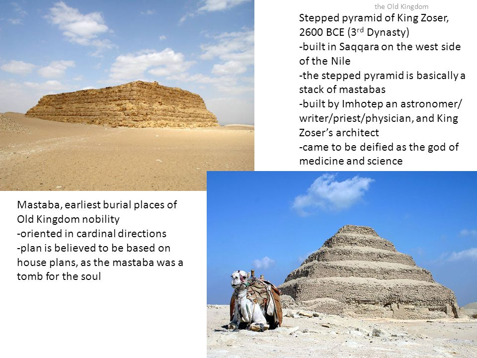 Stepped pyramid of King Zoser, 2600 BCE (3rd Dynasty)