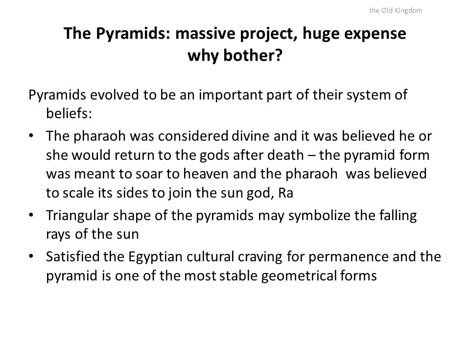 The Pyramids: massive project, huge expense why bother