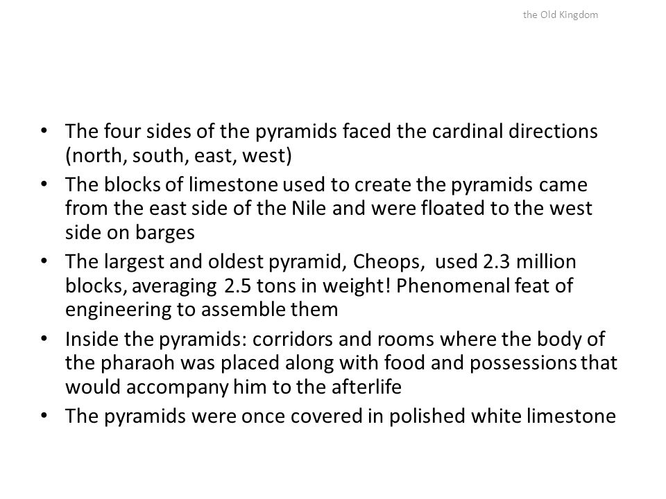 The pyramids were once covered in polished white limestone