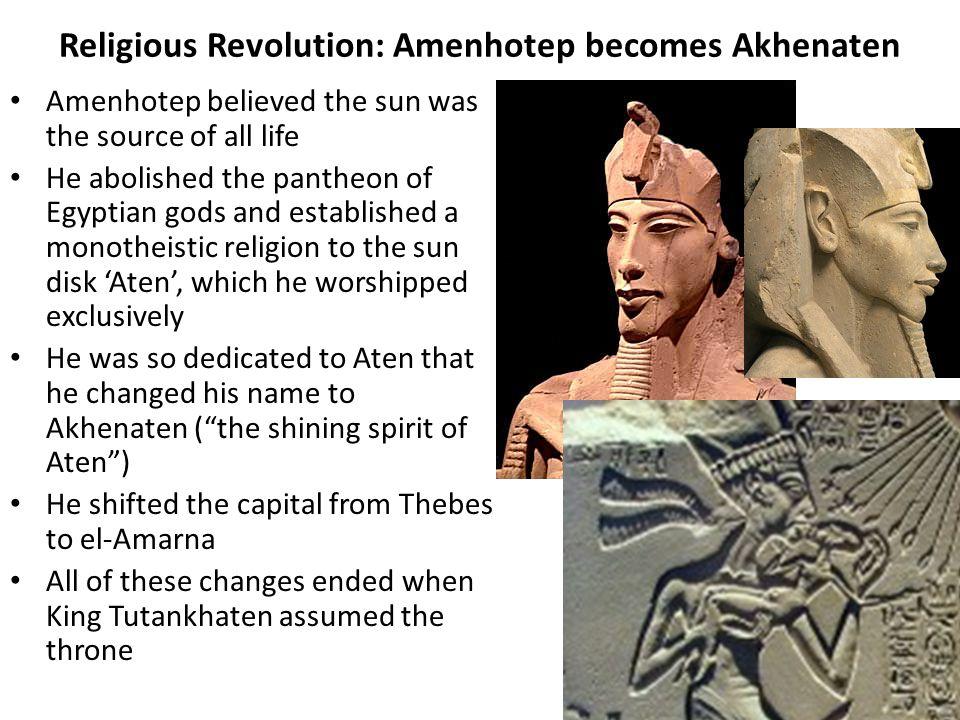 Religious Revolution: Amenhotep becomes Akhenaten