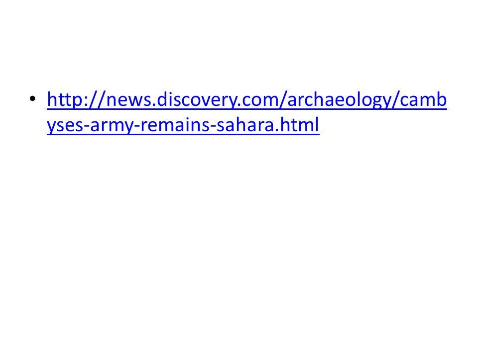 http://news. discovery. com/archaeology/cambyses-army-remains-sahara