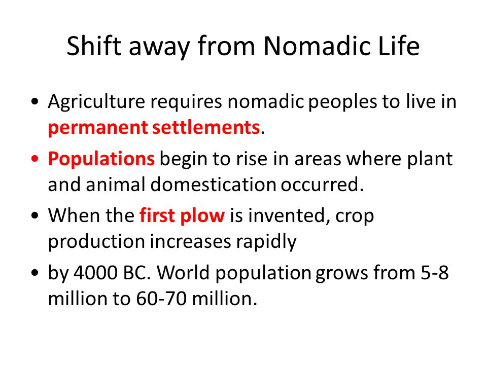 Shift away from Nomadic Life