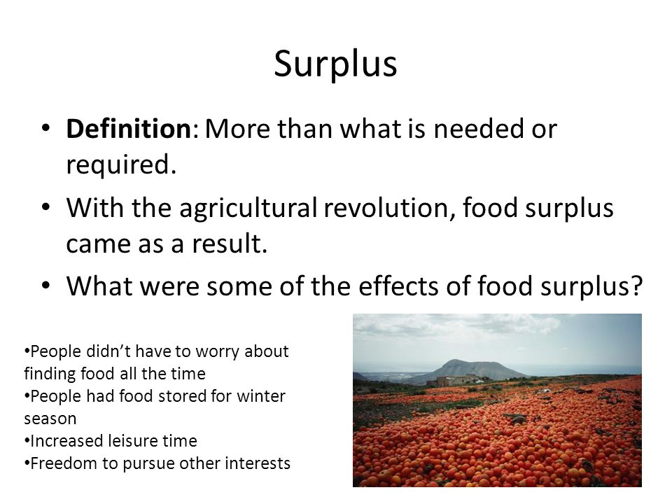 Surplus Definition: More than what is needed or required.