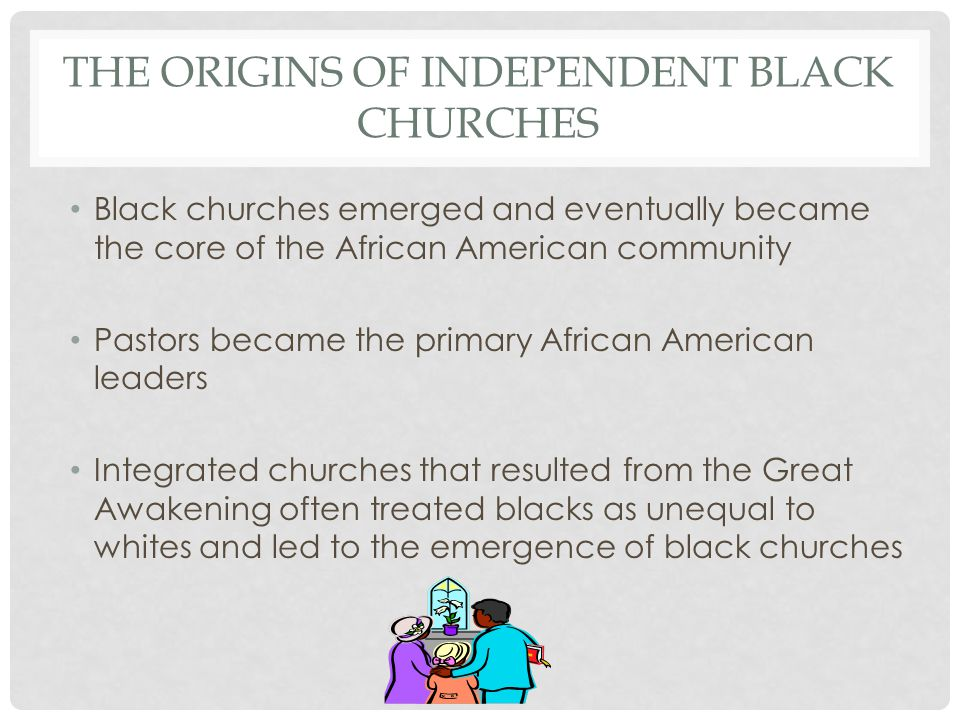 The Origins of Independent Black Churches