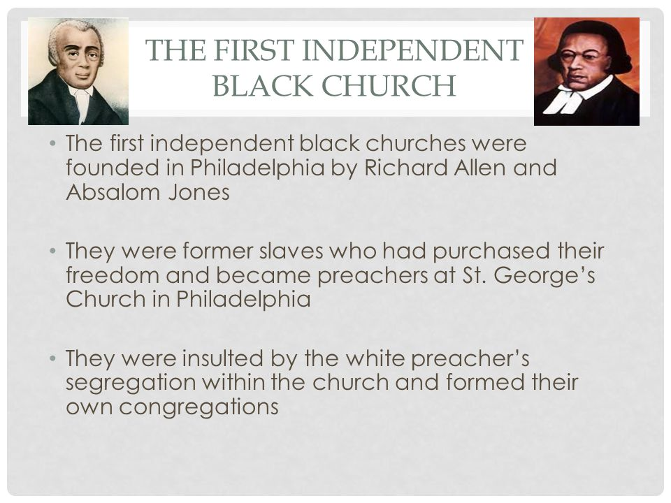The First Independent Black Church