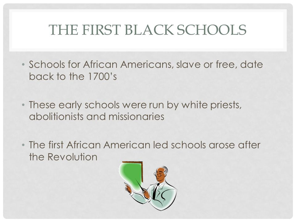 The First Black Schools