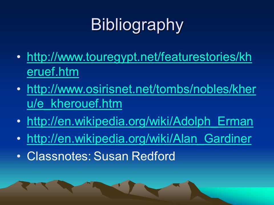 Bibliography http://www.touregypt.net/featurestories/kheruef.htm
