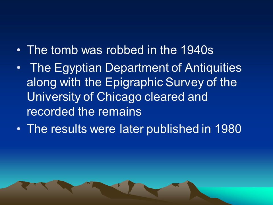 The tomb was robbed in the 1940s