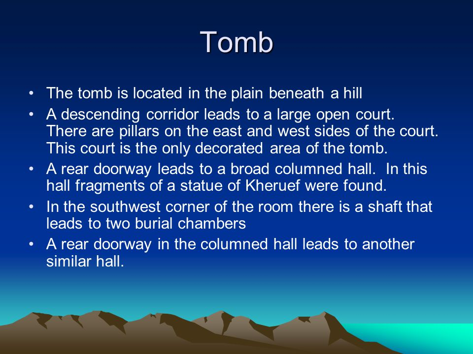 Tomb The tomb is located in the plain beneath a hill